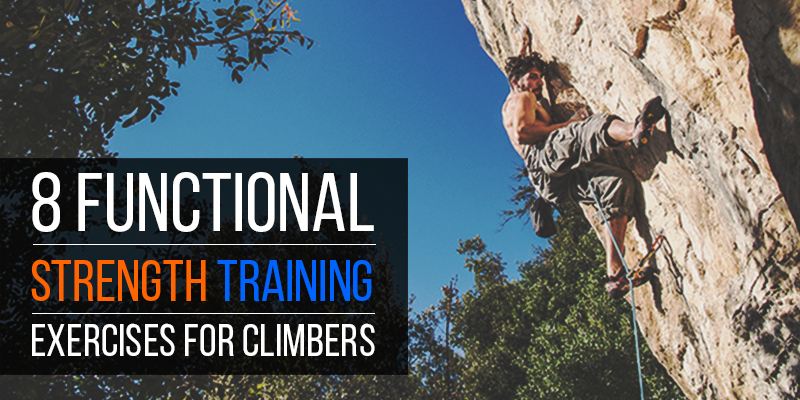 8 Functional Strength Training Exercises for Climbers