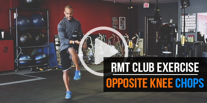 RMT Club Exercise - Opposite Knee Chops