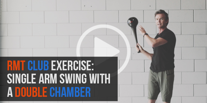RMT Club Exercise - Single Arm Swing with Double Chamber