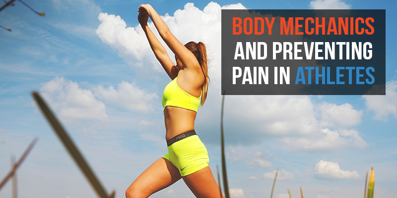 Body Mechanics and Preventing Pain in Athletes