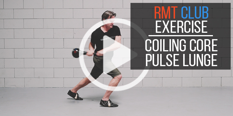 RMT Club Exercise: Coiling Core Pulse Lunge