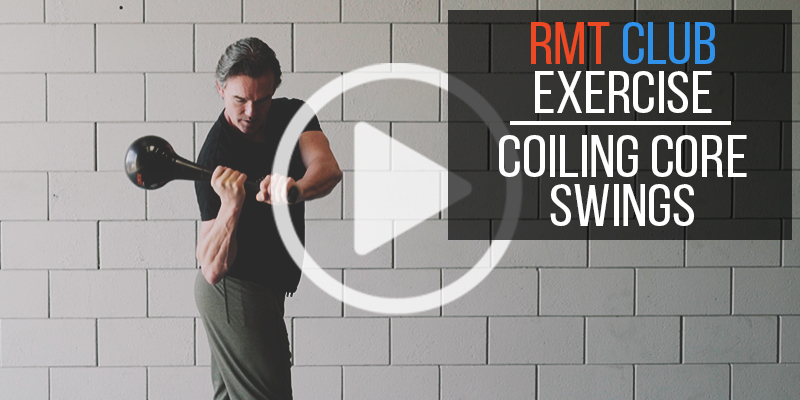 RMT Club Exercise: Coiling Core Swings