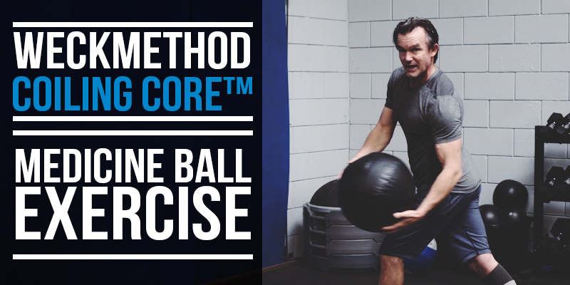WeckMethod Coiling Core Exercise: Medicine Ball Toss